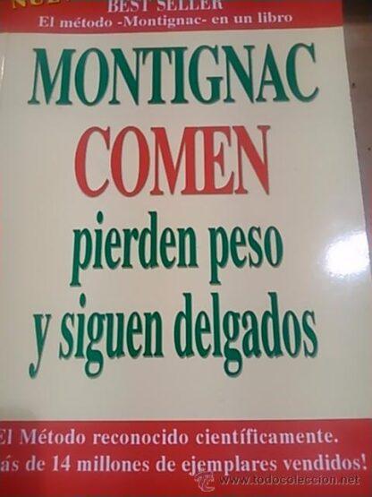 Portada COMEN, PIERDEN PESO Y SIGUEN DELGADOS - MICHAEL MONTIGNAC - NUTRALIFE
