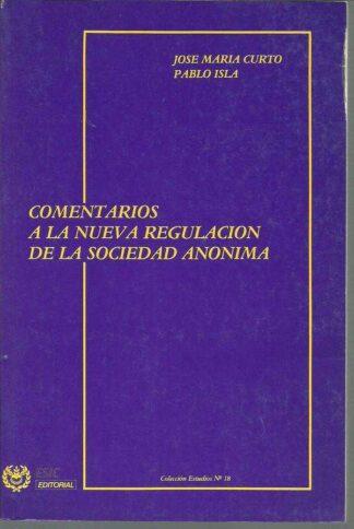 Portada COMENTARIOS A LA NUEVA REGULACION DE LA SOCIEDAD ANONIMA - JOSE MARIACURTO DE LA MANO, -PABLO ISLA ALVAREZ DE - ESIC