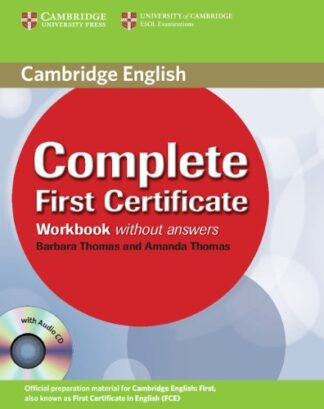 Portada COMPLETE FIRST CERTIFICATE WORKBOOK WITH AUDIO CD - AMANDA THOMAS / BARBARA THOMAS - CAMBRIDGE UNIVERSITY PRESS