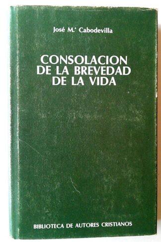 Portada CONSOLACION DE LA BREVEDAD DE LA VIDA - JOSE MARIA CABODEVILLA - BIBLIOTECA DE AUTORES CRISTIANOS