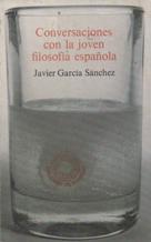 Portada CONVERSACIONES CON LA JOVEN FILOSOFIA ESPAÑOLA - JAVIER GARCIA SANCHEZ - PENINSULA