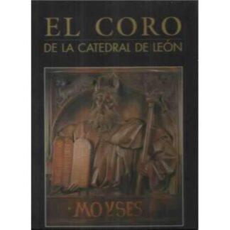 Portada CORO DE LA CATEDRAL DE LEON - MAXIMO GOMEZ RASCON NORBERTO CABEZAS - EDILESA