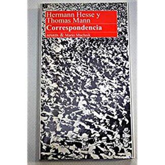 Portada CORRESPONDENCIA - HERMANN HESSE Y THOMAS MANN - ANAYA & MARIO MUCHNIK