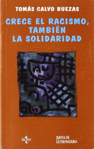 Portada CRECE EL RACISMO, TAMBIÉN LA SOLIDARIDAD - TOMÁS CALVO BUEZAS - TECNOS
