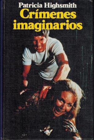 Portada CRIMENES IMAGINARIOS - PATRICIA HIGHSMITS - CIRCULO DE LECTORES