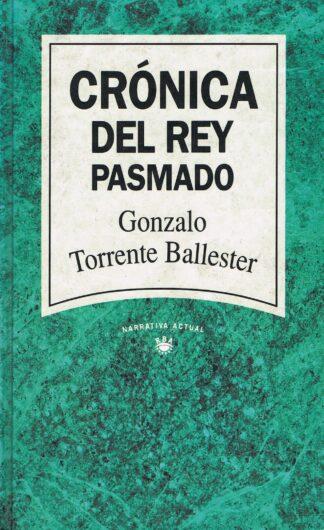 Portada CRONICA DEL REY PASMADO - GONZALO TORRENTE BALLESTER - RBA