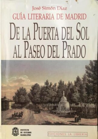 Portada DE LA PUERTA DEL SOL AL PASEO DEL PRADO - JOSÉ SIMÓN DÍAZ - LA LIBRERIA
