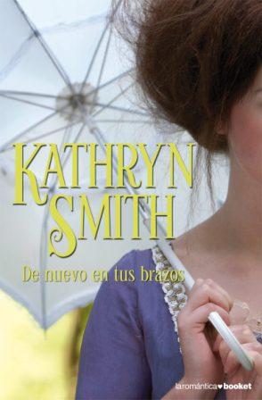 Portada DE NUEVO EN TUS BRAZOS - KATHRYN SMITH - BOOKET