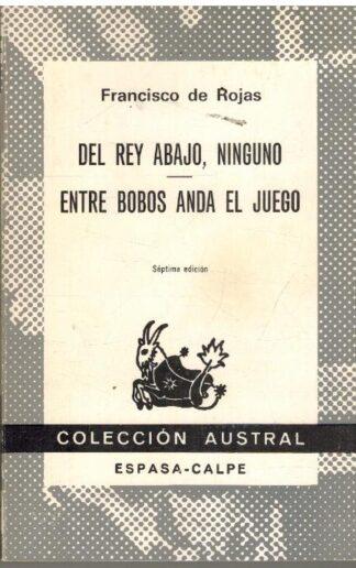 Portada DEL REY ABAJO NINGUNO  ENTRE BOBOS ANDA EL JUEGO - FRANCISCO DE ROJAS - ESPASA CALPE