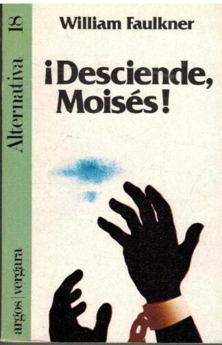 Portada DESCIENDE MOISES - WILLIAM FAULKNER - ARGOS VERGARA