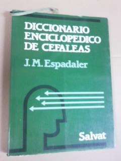 Portada DICCIONARIO ENCICLOPEDICO DE CEFALEAS - J M ESPADALER - SALVAT