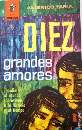 Portada DIEZ AMORES GRANDES - AMERICO FARIA - BRUGUERA