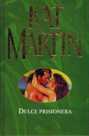 Portada DULCE PRISIONERA - KAT MARTIN - EDICIONES B
