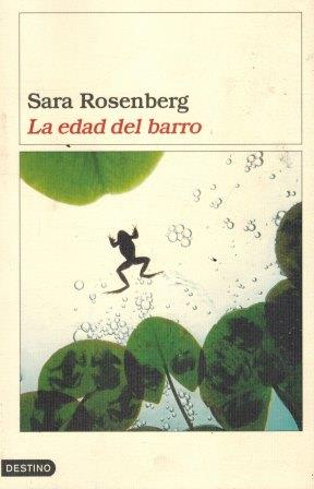 Portada EDAD DE BARRO LA - ROSENBERG SARA - DESTINO
