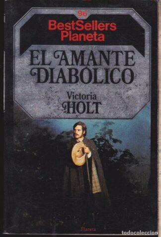 Portada EL AMANTE DIABOLICO - VICTORIA HOLT - PLANETA