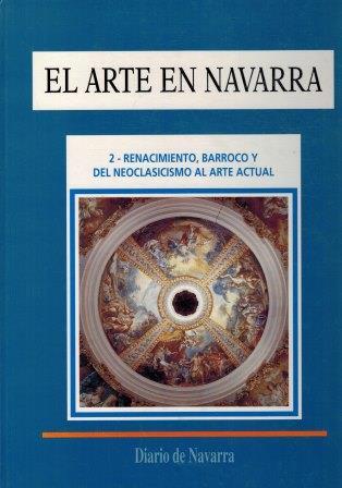 Portada EL ARTE DE NAVARRA 2. RENACIMIENTO, BARROCO Y DE NEOCLASICISMO AL ARTE ACTUAL - JORGE NAGORE -