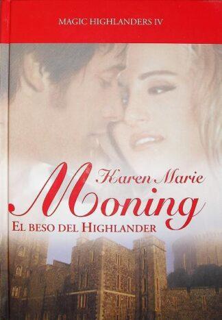 Portada EL BESO DEL HIGHLANDER MAGIC HIGHLANDERS IV - KAREN MARIE MONING - RBA