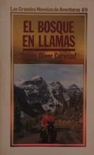 Portada EL BOSQUE EN LLAMAS - JAMES OLIVER CURWOOD - ORBIS