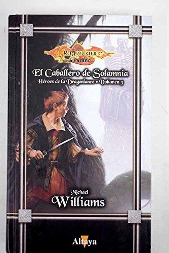 Portada EL CABALLERO DE SOLAMNIA. HEROES DE LA DRAGOLANCE VOLUMEN 3 - MICHAEL WILLIAMS - ALTAYA