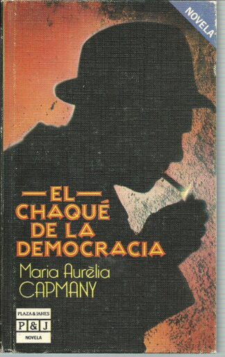 Portada EL CHAQUE DE LA DEMOCRACIA - MARIA AURELIA CAPMANY - PLAZA Y JANES