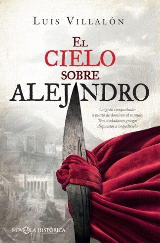 Portada EL CIELO SOBRE ALEJANDRO - LUIS VILLALÓN CAMACHO - LA ESFERA DE LOS LIBROS
