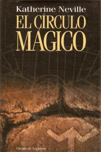 Portada EL CIRCULO MAGICO - KATHERINE NEVILLE - CIRCULO DE LECTORES