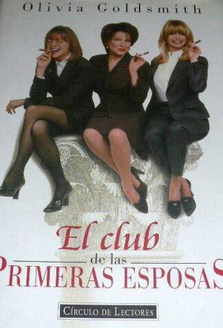 Portada EL CLUB DE LAS PRIMERAS ESPOSAS - OLIVIA GOLDSMITH - CIRCULO DE LECTORES