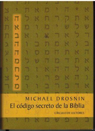 Portada EL CODIGO SECRETO DE LA BIBLIA - MICHAEL DROSNIN - CIRCULO DE LECTORES