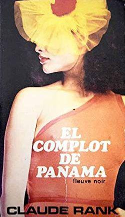 Portada EL COMPLOT DE PANAMÁ - CLAUDE RANK - NUEVA SITUACION