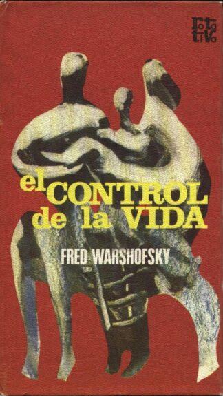 Portada EL CONTROL DE LA VIDA - FRED WARSHOFSKY - PLAZA Y JANES