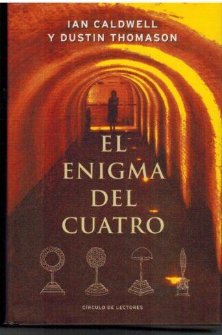 Portada EL ENIGMA DEL CUATRO - IAN CALDWELL / DUSTIN THOMASON - CIRCULO DE LECTORES