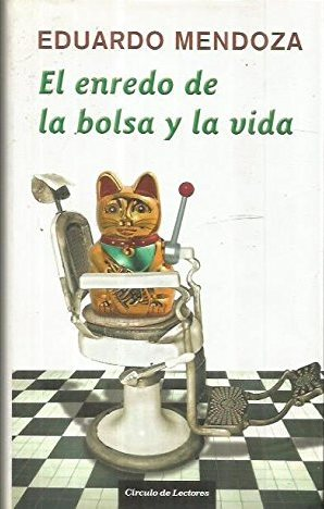 Portada EL ENREDO DE LA BOLSA Y LA VIDA - EDUARDO MENDOZA - CIRCULO DE LECTORES