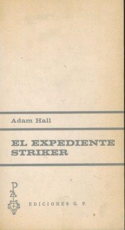 Portada EL EXPEDIENTE STRIKER - ADAM HALL - EDICIONES G.P