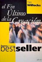 Portada EL FIN ULTIMO DE LA CREACION - TIM WILLOCKS - PLURAL