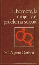 Portada EL HOMBRE LA MUJER Y EL PROBLEMA SEXUAL - DR. J. ALGORA GORBEA - CIRCULO DE LECTORES