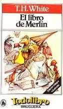 Portada EL LIBRO DE MERLIN - T. H. WHITE - BRUGUERA