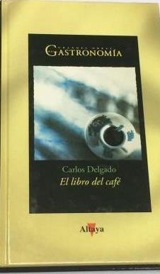 Portada EL LIBRO DEL CAFE - CARLOS DELGADO - ALTAYA