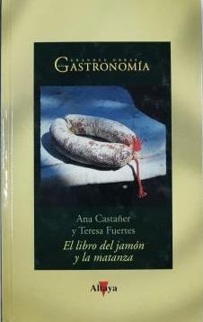 Portada EL LIBRO DEL JAMON Y LA MATANZA - ANA CASTAÑER TERESA FUERTES - ALTAYA