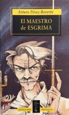 Portada EL MAESTRO DE ESGRIMA - ARTURO PEREZ REVERTE - ALFAGUARA