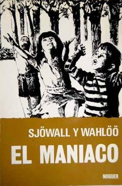 Portada EL MANÍACO - MAJ SJÖWALL / PER WAHLÖÖ - NOGUER