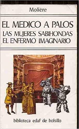 Portada EL MEDICO A PALOS / LAS MUJERES SABIHONDAS / EL ENFERMO IMAGINARIO - MOLIERE - EDAF