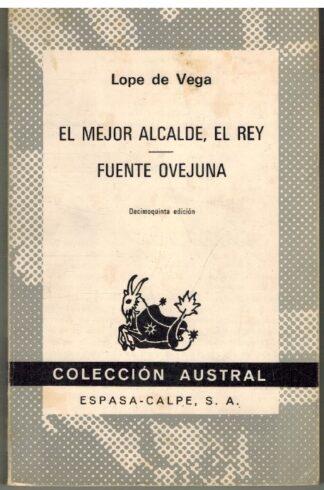 Portada EL MEJOR ALCALDE EL REY  FUENTE OVEJUNA - LOPE DE VEGA - ESPASA CALPE