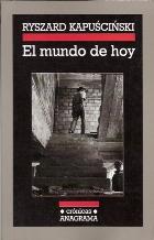 Portada EL MUNDO DE HOY - RYSZARD KAPUSCINSKI - ANAGRAMA