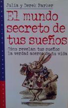 Portada EL MUNDO SECRETO DE TUS SUEÑOS - JULIA Y DEREK PARKER - PAIDOS