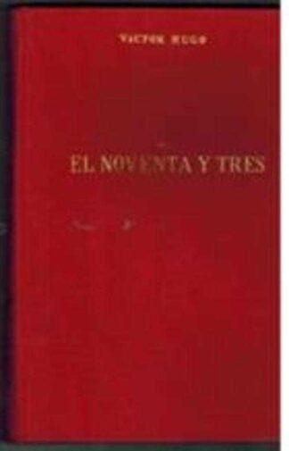 Portada EL NOVENTA Y TRES - VICTOR HUGO - ALONSO