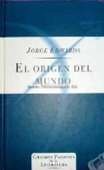 Portada EL ORIGEN DEL MUNDO - JORGE EDWARDS - ORBIS FABBRI
