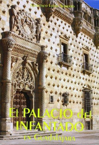 Portada EL PALACIO DEL INFANTADO EN GUADALAJARA - FRANCISCO LAYNA SERRANO - AACHE