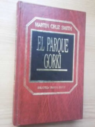 Portada EL PARQUE GORKI - MARTIN CRUZ SMITH - ORBIS
