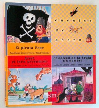 Portada EL PIRATA PEPE / ARIEL, EL LEON PRESUMIDO / EL BALCON DE LA BRUJA SIN NOMBRE - VARIOS AUTORES - ESPASA CALPE