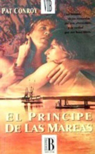 Portada EL PRINCIPE DE LAS MAREAS - PAT CONROY - EDICIONES B